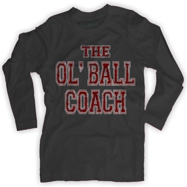 The Ol' Ball Coach Long-Sleeve T-Shirt