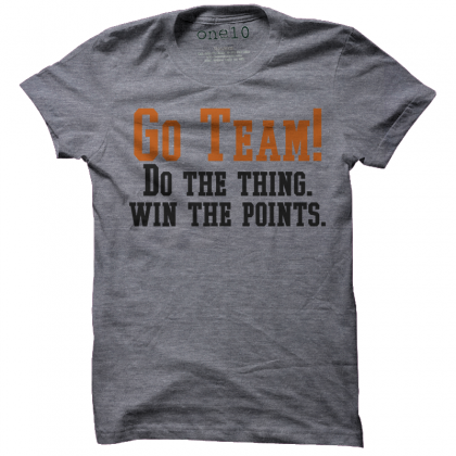 Go Team! Do the Thing. T-Shirt
