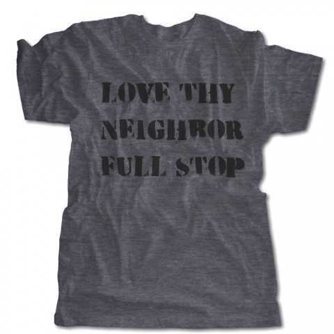 Love Thy Neighbor Full Stop