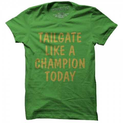 Tailgate Like a Champion Today T-Shirt
